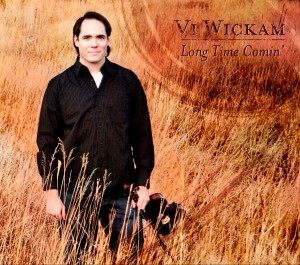 "Vi ""The Fiddler"" Wickam CD - Long Time Comin'"