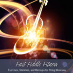 New eBook – Fast Fiddle Fitness – Exercises Stretches and Warmups for String Musicians