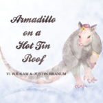 Armadillo on a Hot Tin Roof