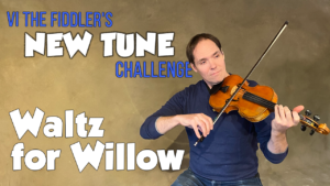 Waltz for Willow New Tune Challenge